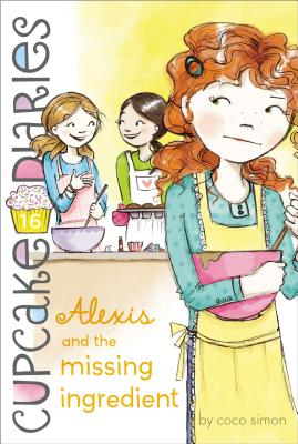 Alexis and the Missing Ingredient By Simon, Coco